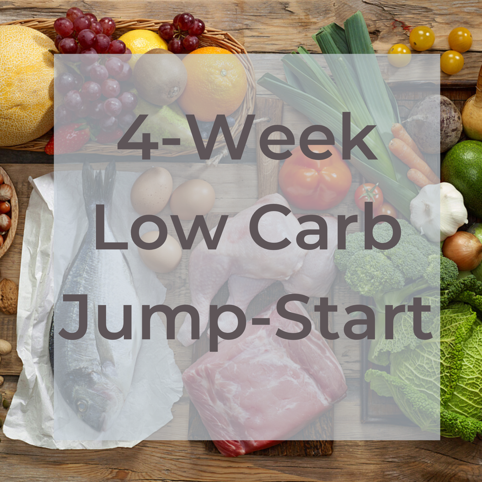 4-Week Low Carb Jump-Start